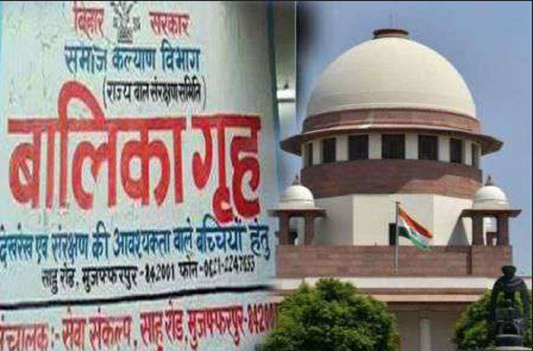 Supreme Court will monitor to probe in Muzaffarpur Girls Home Case